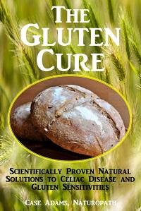 The Gluten Cure by Case Adams Naturopath